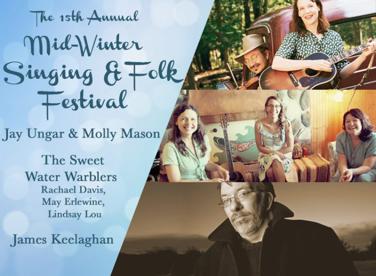 Jay Ungar and Molly Mason; The Sweet Water Warblers; James Keelaghan - Mid-Winter Singing and Folk Festival